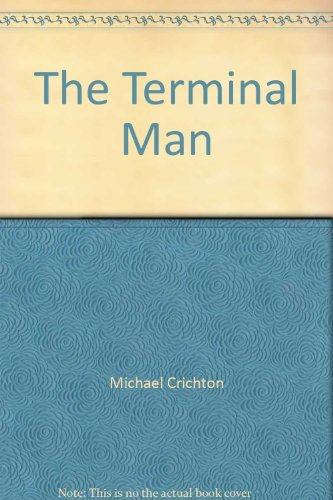 The Terminal Man: Michael Crichton