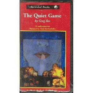 The Quiet Game: Iles, Greg