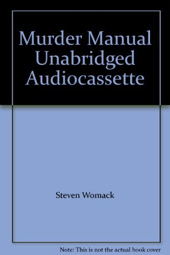 Murder Manual Unabridged Audiocassette: Steven Womack