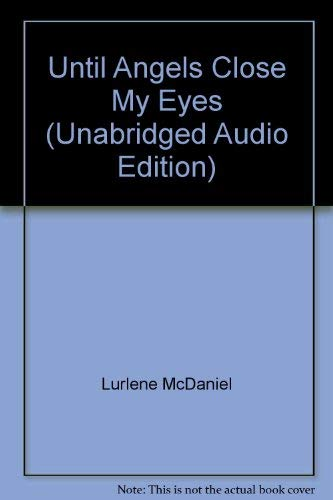 Until Angels Close My Eyes (Unabridged Audio Edition) (078875291X) by Lurlene McDaniel