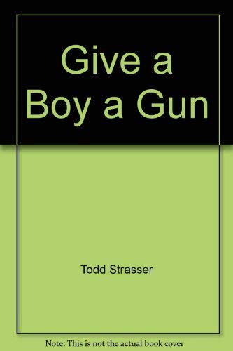 9780788793769: Give a Boy a Gun
