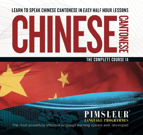 Chinese (Cantonese) IA: the Complete Course : Pimsleur Language Program