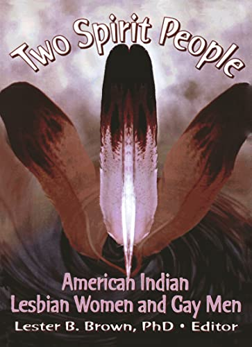 9780789000033: Two Spirit People: American Indian Lesbian Women and Gay Men (Monograph Published Simultaneously As the Gay & Lesbian Social Services , Vol 6, No 2)