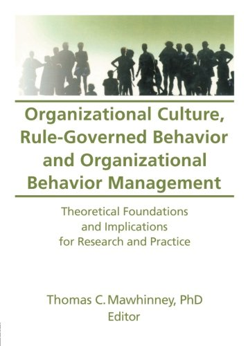 9780789000682: Organizational Culture, Rule-Governed Behavior and Organizational Behavior Management: Theoretical Foundations and Implications for Research and ... Behavior Management , Vol 12, No 2)