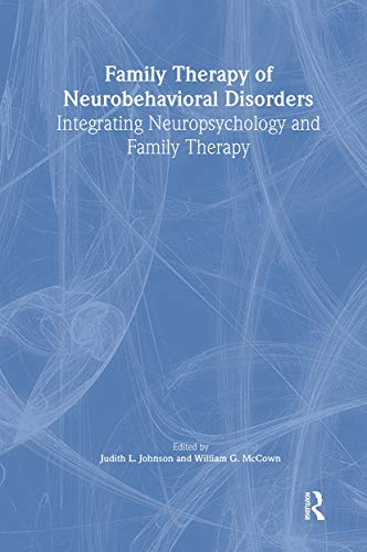 9780789000774: Family Therapy of Neurobehavioral Disorders: Integrating Neuropsychology and Family Therapy (Haworth Marriage and the Family)