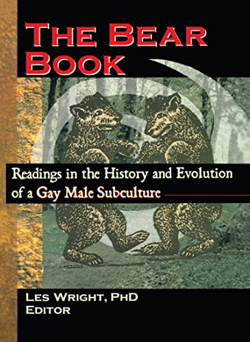 9780789000910: The Bear Book: Readings in the History and Evolution of a Gay Male Subculture (Haworth Gay & Lesbian Studies)