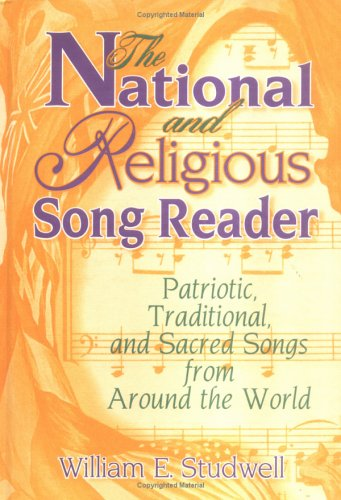 9780789000996: The National and Religious Song Reader: Patriotic, Traditional, and Sacred Songs from Around the World (Haworth Popular Culture)