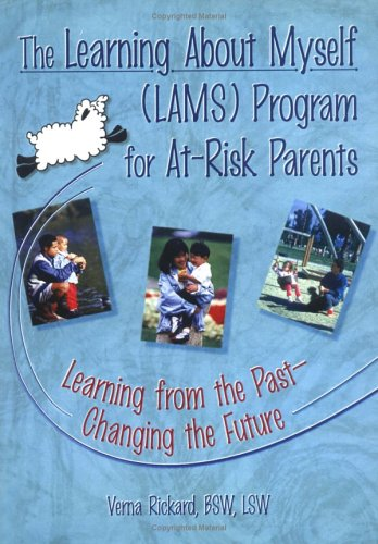 9780789001078: The Learning About Myself (LAMS) Program for at-Risk Parents: Learning from the Past--Changing the Future