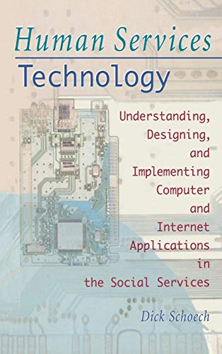 9780789001085: Human Services Technology: Understanding, Designing, and Implementing Computer and Internet Applications in the Social Services (Haworth Social Administration)