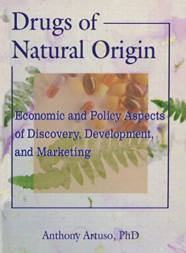 9780789001238: Drugs of Natural Origin: Economic and Policy Aspects of Discovery, Development, and Marketing