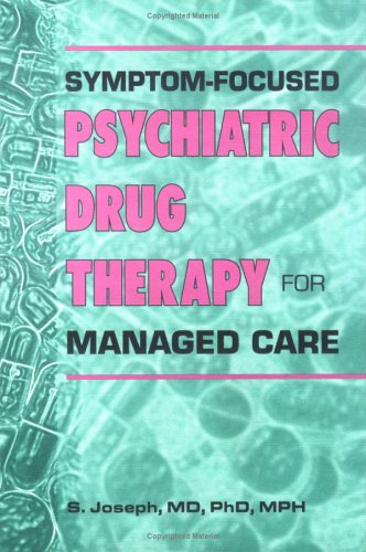 9780789001337: Symptom-Focused Psychiatric Drug Therapy for Managed Care: with 100 clinical cases