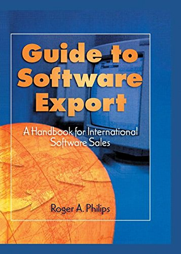 Guide To Software Export: A Handbook For International Software Sales: Roger A Philips
