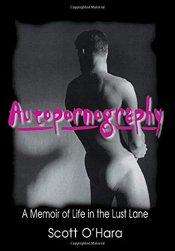 9780789001443: Autopornography: A Memoir of Life in the Lust Lane (Haworth Gay & Lesbian Studies)