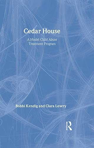 9780789001467: Cedar House: A Model Child Abuse Treatment Program