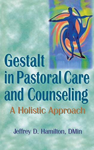 9780789001481: Gestalt in Pastoral Care and Counseling: A Holistic Approach