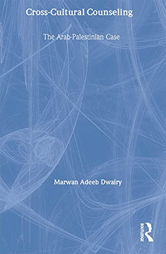 9780789001566: Cross-Cultural Counseling: The Arab-Palestinian Case (Advances in Psychology and Mental Health)