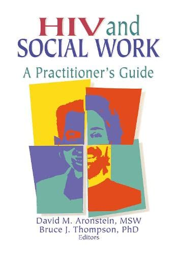 9780789001801: HIV and Social Work: A Practitioner's Guide (Haworth Psychosocial Issues of HIV/AIDS)