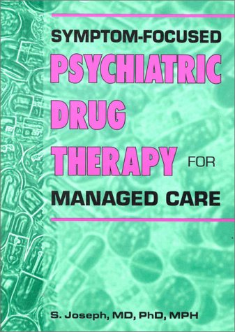 9780789001948: Symptom-Focused Psychiatric Drug Therapy for Managed Care: with 100 clinical cases