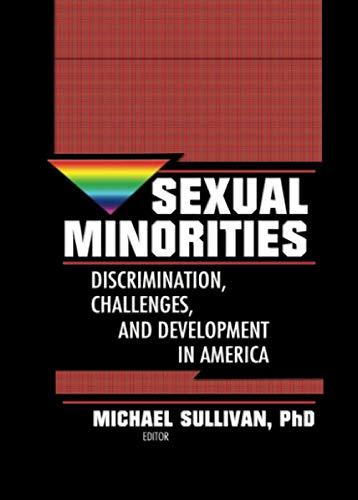 9780789002358: Sexual Minorities: Discrimination, Challenges and Development in America