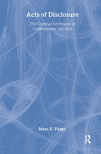 Acts of Disclosure : The Coming-Out Process: Marc E. Vargo