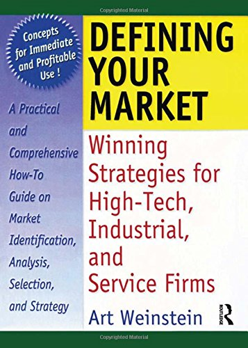 9780789002518: Defining Your Market: Winning Strategies for High-Tech, Industrial, and Service Firms (Haworth Marketing Resources)