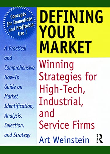 9780789002525: Defining Your Market: Winning Strategies for High-Tech, Industrial, and Service Firms