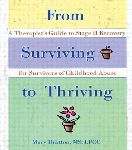 9780789002556: From Surviving to Thriving: A Therapist's Guide to Stage II Recovery for Survivors of Childhood Abuse