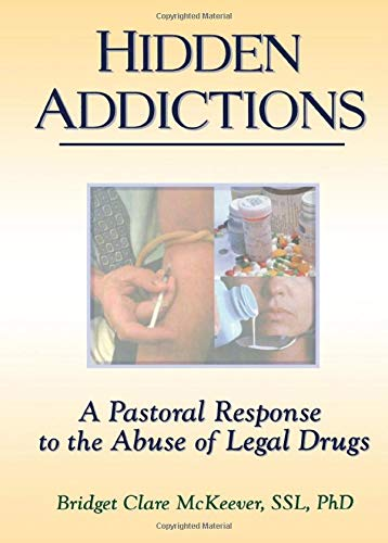 9780789002679: Hidden Addictions: A Pastoral Response to the Abuse of Legal Drugs