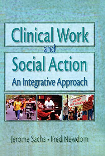 9780789002785: Clinical Work and Social Action: An Integrative Approach (Haworth Social Work Practice)