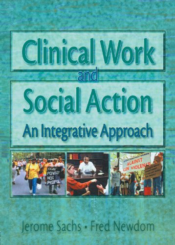 9780789002792: Clinical Work and Social Action: An Integrative Approach (Haworth Social Work Practice)
