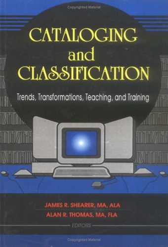 9780789003393: Cataloging and Classification: Trends, Transformations, Teaching, and Training (Cataloging and Classification Series) (Vol 24)