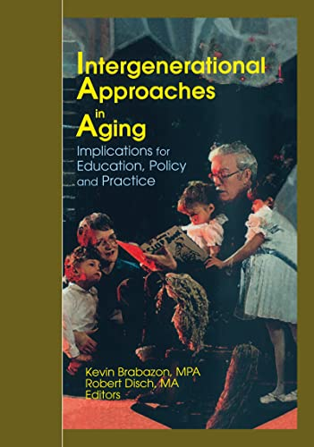 Intergenerational Approaches in Aging: Implications for Education, Policy, and Practice (Journal ...