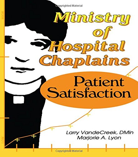 Ministry of Hospital Chaplains: Patient Satisfaction (Health: Lyon, Marjorie A