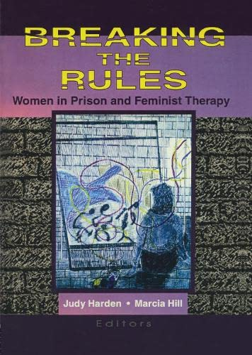 9780789003652: Breaking the Rules: Women in Prison and Feminist Therapy
