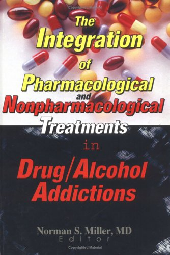 9780789003751: The Integration of Pharmacological and Nonpharmacological Treatments in Drug/Alcohol Addictions (Journal of Addictive Diseases)