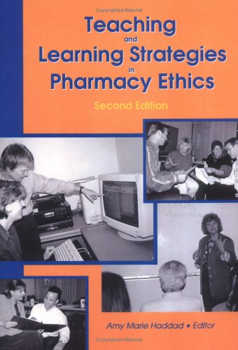 9780789003782: Teaching and Learning Strategies in Pharmacy Ethics: Second Edition (The Journal of Pharmacy Teaching , Vol 6, No 1/2)