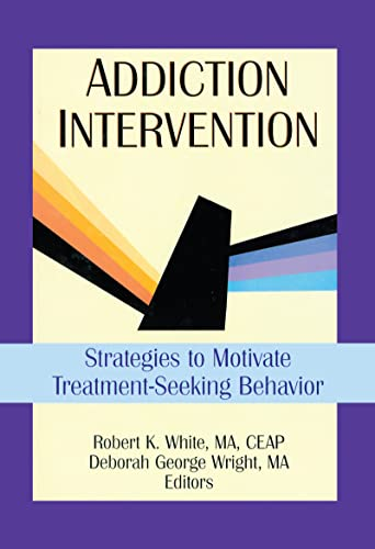 9780789004338: Addiction Intervention: Strategies to Motivate Treatment-Seeking Behavior (Haworth Addictions Treatment)
