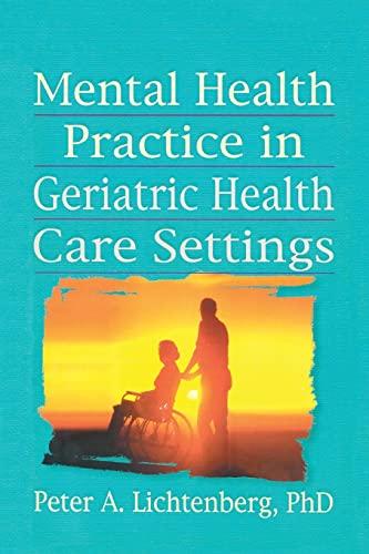 Mental Health Practice in Geriatric Health Care Settings (Haworth Social Work Practice) (0789004356) by T.L. Brink; Peter A Lichtenberg