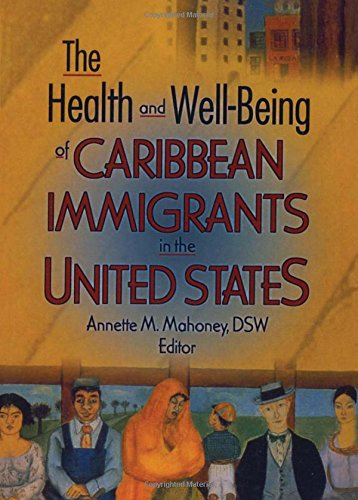 Health And Well-being Of Caribbean Immigrants In The United States, by Mahoney: Annette M. Mahoney