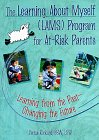 9780789004741: The Learning About Myself (LAMS) Program for at-Risk Parents: Learning from the Past--Changing the Future