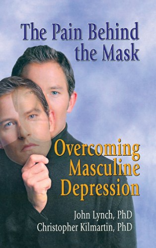 9780789005571: The Pain Behind the Mask: Overcoming Masculine Depression (Haworth Press Advances in Psychology and Mental Health)