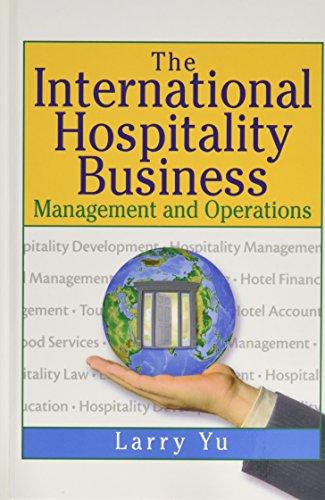 International Hospitality Business : Management and Operations: Kaye Sung Chon;