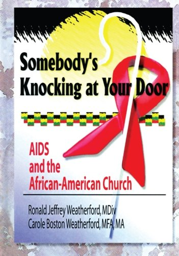 Somebody' Knocking at Your Door: AIDS and the African-American Church (Haworth Religion and ...
