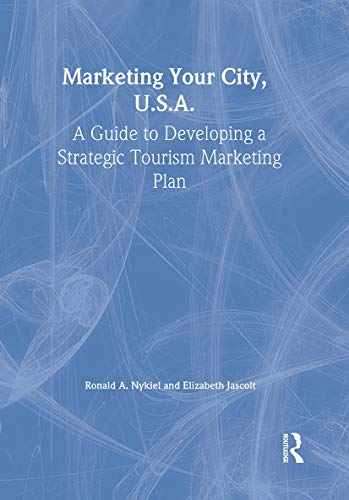 Marketing Your City, U.S.A.: A Guide to: Chon, Kaye Sung,