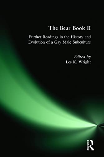 The Bear Book II: Further Readings in the History and Evolution of a Gay Male Subculture: Dececco ...