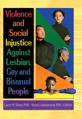 Violence and Social Injustice Against Lesbian, Gay, and Bisexual People (0789006502) by Lacey Sloan; Nora Gustavsson
