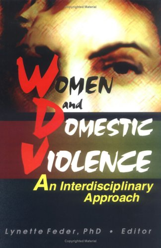 9780789006677: Women and Domestic Violence: An Interdisciplinary Approach (Women & Criminal Justice Series)
