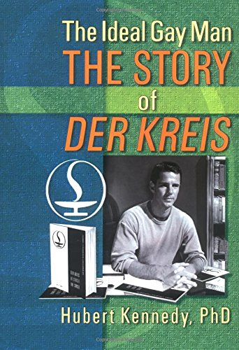 The Ideal Gay Man. The Story of Der Kreis.