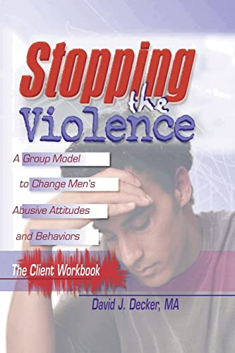 9780789007094: Stopping The Violence: A Group Model To Change Men'S Abusive Att.Workbook