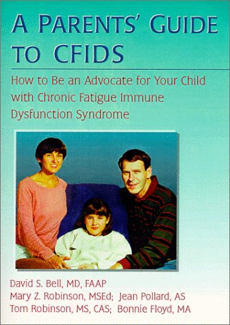 A Parents' Guide to CFIDS: How to: Bell, David S,